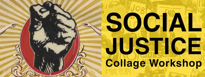 Social Justice Collage Workshop